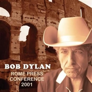 Dylan Bob - Rome Press Conference 2001 (Intervi in the group CD / Pop at Bengans Skivbutik AB (1011204)