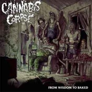 Cannabis Corpse - From Wisdom To Baked in the group CD / Hårdrock/ Heavy metal at Bengans Skivbutik AB (1033257)