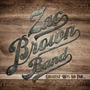 Zac Brown Band - Greatest Hits So Far... in the group CD / Country at Bengans Skivbutik AB (1166790)