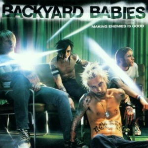 Backyard Babies - Making Enemies Is Go in the group Minishops / Backyard Babies at Bengans Skivbutik AB (1288542)