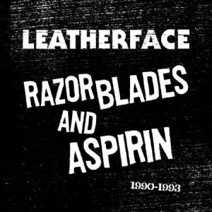 Leatherface Razor Blades And Aspirin: 1990 1993