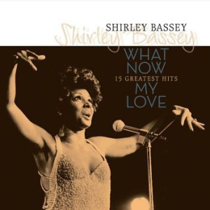 Shirley Bassey - What Now My Love (180G Vinyl) in the group VINYL / Jazz/Blues at Bengans Skivbutik AB (1555958)