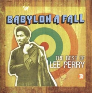 Lee Perry - Babylon A Fall (The Best Of Le in the group CD / Reggae at Bengans Skivbutik AB (1570699)