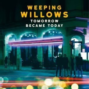 Weeping Willows - Tomorrow Became Today in the group Campaigns / Vinyl Campaigns / Vinyl Sale news at Bengans Skivbutik AB (1797755)