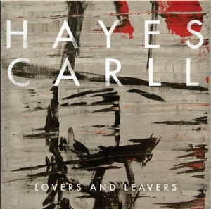 Carll Hayes - Lovers And Leavers in the group CD / Country at Bengans Skivbutik AB (1868443)