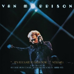Van Morrison - ..It's Too Late To Stop Now...Volum in the group Minishops / Van Morrison at Bengans Skivbutik AB (1947729)