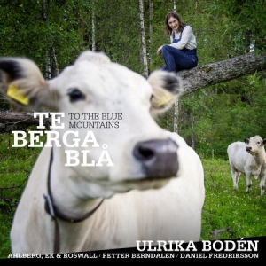 Bodén Ulrika - Te Berga Blå in the group CD / Worldmusic/ Folkmusik at Bengans Skivbutik AB (1993238)