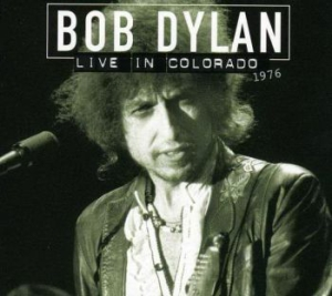 Dylan Bob - Live In Colorado 1976 in the group CD / Rock at Bengans Skivbutik AB (2005196)