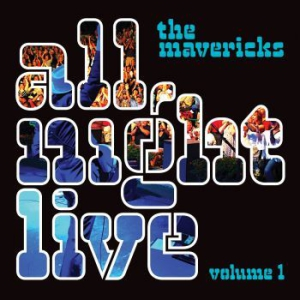 Mavericks - All Night Live in the group CD / New releases / Rock at Bengans Skivbutik AB (2060236)