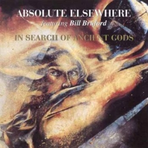 Absolute Elsewhere Feat. Bill Brufo - In Search Of Ancient Gods in the group CD / New releases / Rock at Bengans Skivbutik AB (2253930)