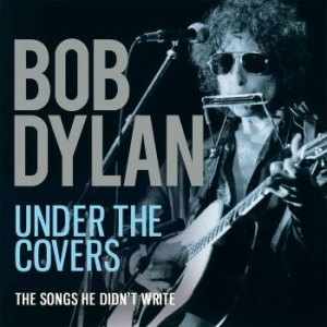 Dylan Bob - Bob Dylan - Under The Covers in the group CD / Pop at Bengans Skivbutik AB (2373915)