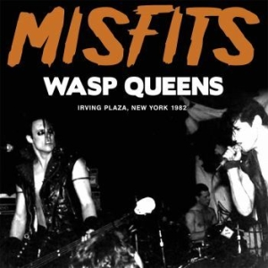 Misfits - Wasp Queens (Live Broadcast 1982) in the group CD / Rock at Bengans Skivbutik AB (2403271)