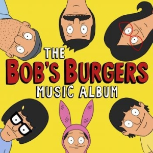 Blandade Artister - The Bob's Burgers Music Album in the group CD / Upcoming releases / Pop at Bengans Skivbutik AB (2406276)