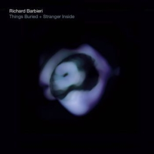 Barbieri Richard - Things Buried/Stranger Inside in the group Campaigns / BlackFriday2020 at Bengans Skivbutik AB (2408243)
