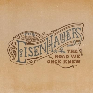 Eisenhauers - Road We Once Knew in the group CD / New releases / Country at Bengans Skivbutik AB (2409859)