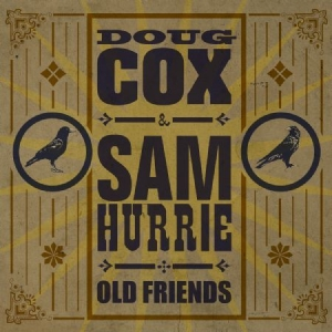 Cox  Doug And Hurrie  Sam - Old Friends in the group CD / Upcoming releases / Jazz/Blues at Bengans Skivbutik AB (2409874)