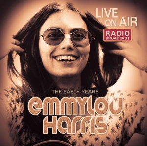 Emmylou Harris - Live On Air - Early Years in the group CD / Country at Bengans Skivbutik AB (2461938)