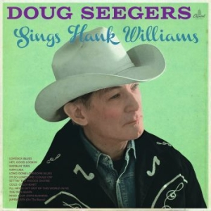 Doug Seegers - Sings Hank Williams in the group CD / Upcoming releases / Country at Bengans Skivbutik AB (2465710)