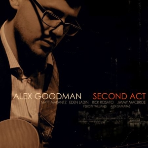 Goodman Alex - Second Act in the group CD / Jazz/Blues at Bengans Skivbutik AB (2485852)