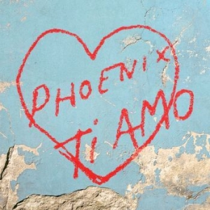 Phoenix - Ti Amo in the group CD / Upcoming releases / Pop at Bengans Skivbutik AB (2487043)