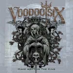 Voodoo Six - Make Way For The King in the group CD / Hårdrock/ Heavy metal at Bengans Skivbutik AB (2522124)