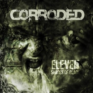 Corroded - Eleven Shades Of Black in the group VINYL / Hårdrock/ Heavy metal at Bengans Skivbutik AB (2525732)