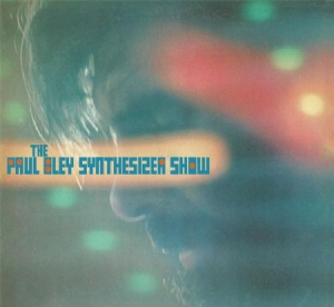 Bley Paul - Paul Bley Synthesizer Show in the group VINYL / Jazz/Blues at Bengans Skivbutik AB (2538547)