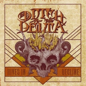 Ditch And The Delta, The - Hives In Decline in the group CD / New releases / Hardrock/ Heavy metal at Bengans Skivbutik AB (2547664)