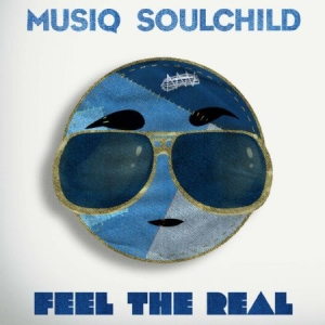 Musiq Soulchild - Feel The Real in the group CD / Upcoming releases / Soundtrack/Musical at Bengans Skivbutik AB (2548865)
