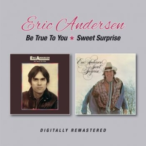 Andersen Eric - Be True To You/Sweet Surprise in the group CD / Pop at Bengans Skivbutik AB (2551429)