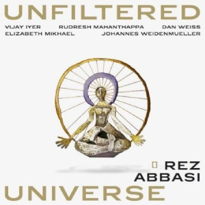 Abbasi Rez - Unfiltered Universe in the group CD / Upcoming releases / Övrigt at Bengans Skivbutik AB (2553215)