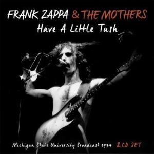 Frank Zappa - Have A Little Tush (2 Cd Live Broad in the group CD / Pop at Bengans Skivbutik AB (3023796)