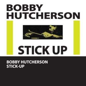 Hutcherson Bobby - Stick-Up in the group CD / Upcoming releases / Soundtrack/Musical at Bengans Skivbutik AB (3034449)