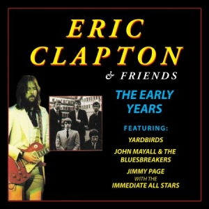 Clapton Eric - Eric Clapton And Friends The Early in the group CD / Upcoming releases / Soundtrack/Musical at Bengans Skivbutik AB (3034450)