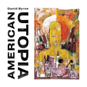David Byrne - American Utopia in the group CD / Upcoming releases / Pop at Bengans Skivbutik AB (3073047)