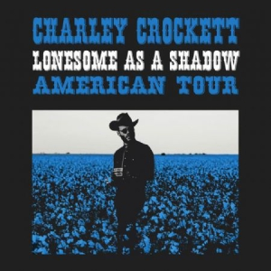 Crockett Charley - Lonesome As A Shadow in the group VINYL / Vinyl Americana at Bengans Skivbutik AB (3113710)