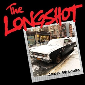 The Longshot - Love Is For Losers in the group VINYL / Vinyl Punk at Bengans Skivbutik AB (3266016)