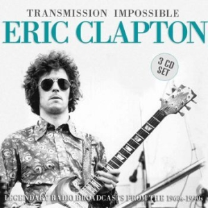 Eric Clapton - Transmission Impossible (3Cd) in the group CD / Rock at Bengans Skivbutik AB (3304654)