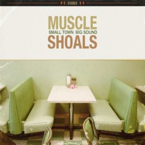 Blandade Artister - Muscle Shoals: Small Town, Big in the group VINYL / Upcoming releases / Pop at Bengans Skivbutik AB (3310583)
