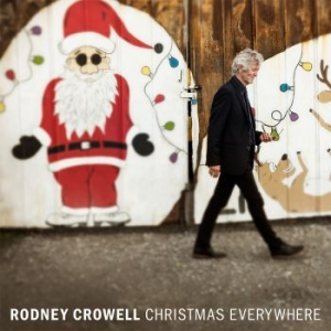 Rodney Crowell - Christmas Everywhere in the group CD / CD Blues-Country at Bengans Skivbutik AB (3322128)