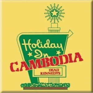 Dead Kennedys - DEAD KENNEDYS FRIDGE MAGNET: HOLIDAY IN CAMBODIA in the group OTHER / Merch Magnets at Bengans Skivbutik AB (3368157)