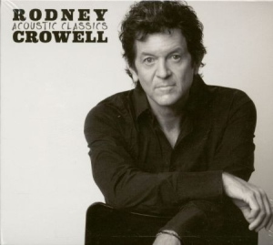 Rodney Crowell - Acoustic Classics in the group CD / CD Blues-Country at Bengans Skivbutik AB (3400879)