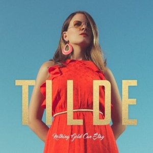Tilde - Nothing Gold Can Stay in the group OTHER / Bengans Distribution News at Bengans Skivbutik AB (3421522)