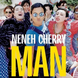 Neneh Cherry - Man in the group Campaigns / Way Out West at Bengans Skivbutik AB (3428788)