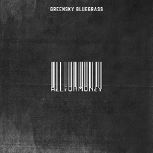 Greensky Bluegrass - All For Money in the group VINYL / Country at Bengans Skivbutik AB (3478214)