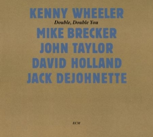 Wheeler, Kenny - Double, Double You in the group CD / CD Jazz at Bengans Skivbutik AB (3486081)