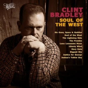 Clint Bradley - Soul Of The West in the group VINYL / Upcoming releases / Country at Bengans Skivbutik AB (3489553)
