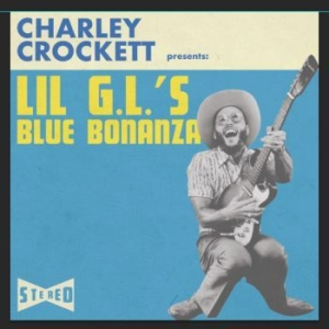 Crockett Charley - Lil G.L.'s Blue Bonanza in the group VINYL / Upcoming releases / Jazz/Blues at Bengans Skivbutik AB (3490490)