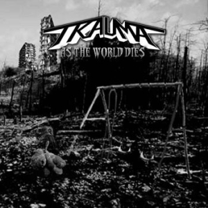 Trauma - As The World Dies (Vinyl) in the group Campaigns / Weekly Releases / Week 9 / VINYL Week 9 / METAL at Bengans Skivbutik AB (3494243)