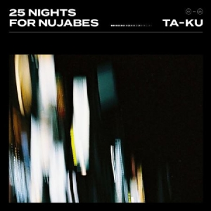 Ta-Ku - 25 Nights For Nujabes in the group Campaigns / Weekly Releases /  / HIP HOP / SOUL at Bengans Skivbutik AB (3496098)